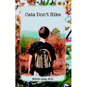 Cats Dont Hike by Edwin & Leap MD