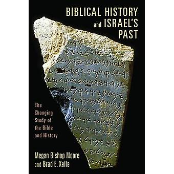 Biblical History and Israel's Past - The Changing Study of the Bible a
