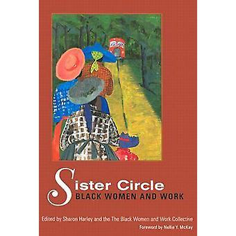 Sister Circle - Black Women and Work by Sharon Harley - The Black Wome