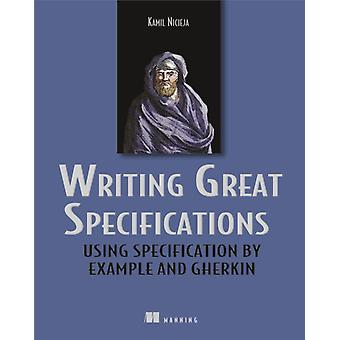 Writing Great Specifications par Kamil Nicieja