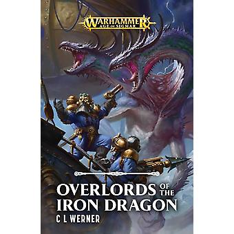Overlords of the Iron Dragon by C L Werner