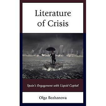 Literature of Crisis Spains Engagement with Liquid Capital by Bezhanova & Olga