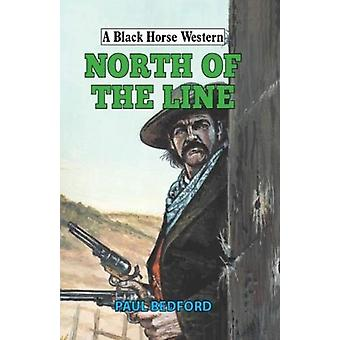 North of the Line by Paul Bedford