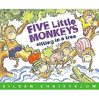 Fünf kleine Affen sitzen in einem Baum von Eileen Christelow