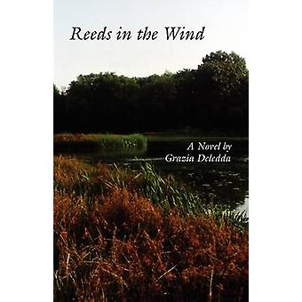 Reeds in the Wind by Deledda & Grazia