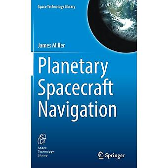 Planetary Spacecraft Navigation by James Miller