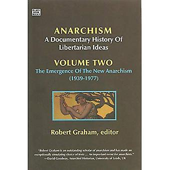 Anarchism: Anarchist Current (1939-2006) v. 2: A Documentary History of Libertarian Ideas (Anarchism: a Documentary History of Libertarian Ideas)
