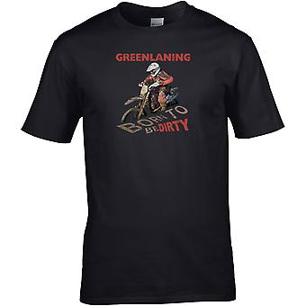 Greenlaning Born To Be Dirty MX - Motorcycle Motorcycle Biker - DTG Geprint T-shirt