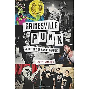 Gainesville Punk: A History� of Bands & Music (Landmarks)