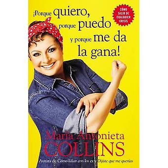 Porque quiero porque puedo y porque me da la gana by Collins & Maria Antonieta