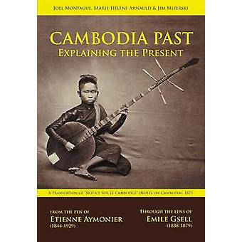 Cambodia Past Explaining the Present by Aymonier & Etienne F