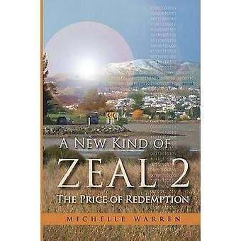 A New Kind of Zeal 2 The Price of Redemption by Warren & Michelle