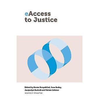 Eaccess to Justice by Benyekhlef & Karim