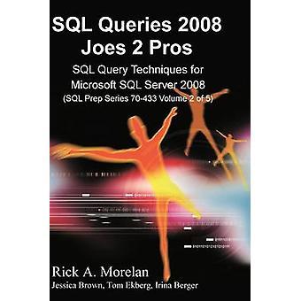 SQL Queries 2008 Joes 2 Pros Volume 2 by Morelan & Rick