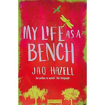 My Life as a Bench by Hazell & Jaq