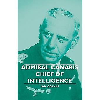 Almirante Canaris chefe de inteligência de Colvin & Ian