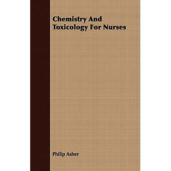 Chemistry And Toxicology For Nurses by Asher & Philip