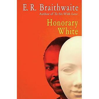 Honorary White by Braithwaite & E. R.