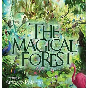 The Magical Forest by Polanco & Amparo