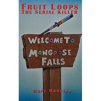Fruit Loops the Serial Killer by Maurice & Mary