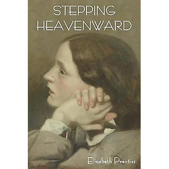 Stepping Heavenward by Prentiss & Elizabeth