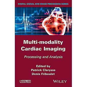 Multimodalitet hjärt-avbildning bearbetning och analys av Clarysse & P