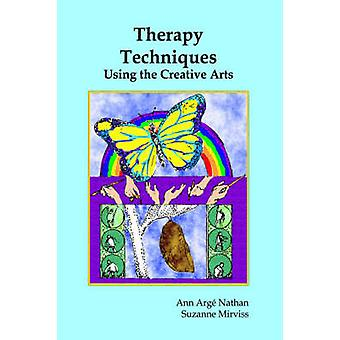 Therapy Techniques Using the Creative Arts by Nathan & Ann A.