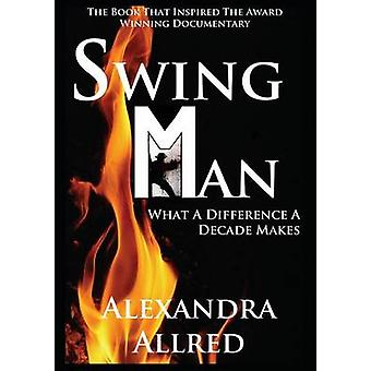 Swingman What a Difference a Decade Makes by Allred & Alexandra