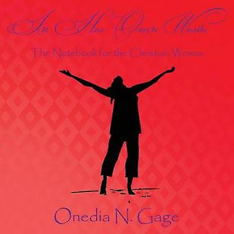 In Her Own Words The Notebook for the Christian Woman by Gage & Onedia Nicole