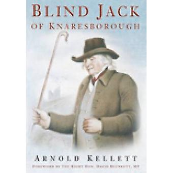 Blind Jack of Knaresborough by Arnold Kellett