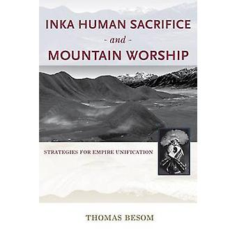 Inka Human Sacrifice og Mountain Worship - Strategier for Empire Unif