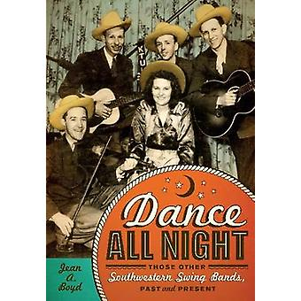 Dance All Night - Those Other Southwestern Swing Bands - Past and Pres