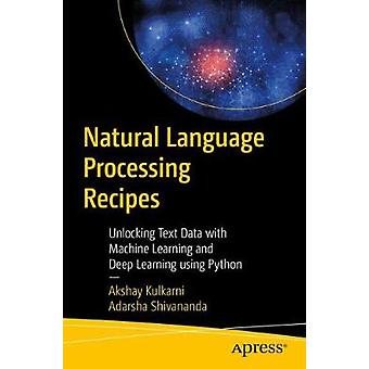 Natural Language Processing Recipes - Unlocking Text Data with Machine