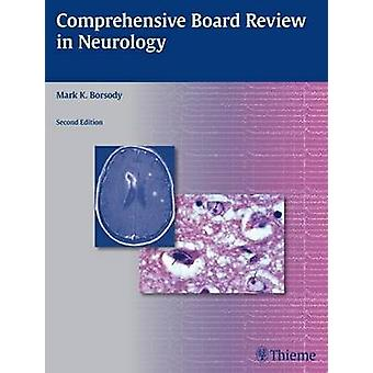 Comprehensive Board Review in Neurology (New edition) by Mark K. Bors