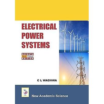 Electrical Power Systems by C. L. Wadhwa - 9781781831014 Book