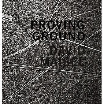 David Maisel - Proving Ground by David Maisel - 9781942185666 Book