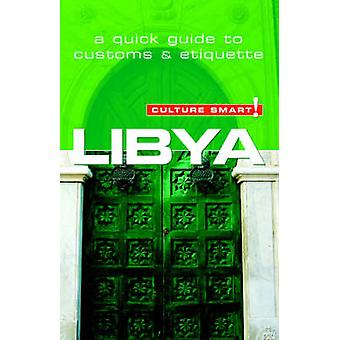 Libya - Culture Smart! - The Essential Guide to Customs and Culture by