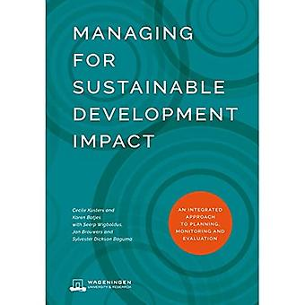 Managing for Sustainable Development Impact: An integrated approach to planning, monitoring and evaluation