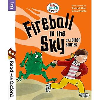Read with Oxford Stage 5 Biff Chip and Kipper Fireball i by Roderick Hunt