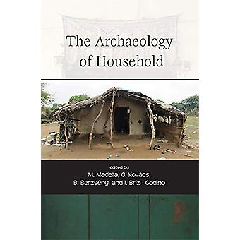 The Archaeology of Household by Gabriella Kovacs - 9781789252125 Book