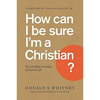 How Can I Be Sure I'm a Christian? by Donald S. Whitney - 97816415818