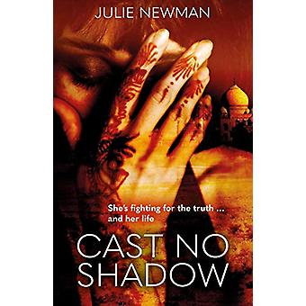 Cast No Shadow by Julie Newman - 9781912666508 Book