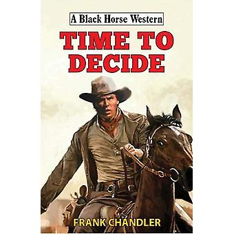 Time to Decide by Frank Chandler - 9780719830556 Book