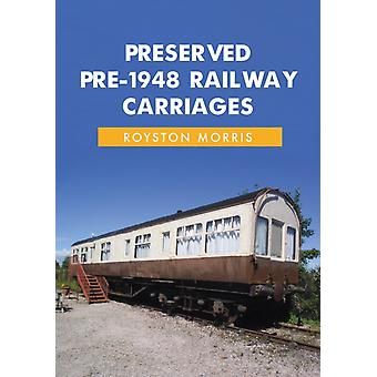 Preserved Pre1948 Railway Carriages by Royston Morris