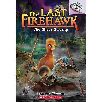 The Silver Swamp A Branches Book de Katrina Charman & Illustrated par Judit Tondora
