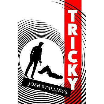 Tricky by Josh Stallings