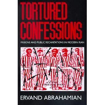 Kidutetaan tunnustuksia: vankiloita ja julkisia rekonstuaatioita modernissa Iranissa