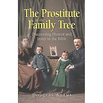 The Prostitute in the Family Tree: Discovering Humour and Irony in the Bible