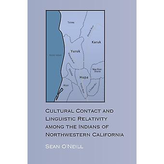 Cultural Contact and Linguistic Relativity among the Indians of Northwestern California door Sean ONeill