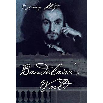 بودلير & العالم من قبل روزماري لويد -- 9780801440267 كتاب